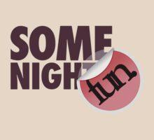 Fun Some Nights by mallett