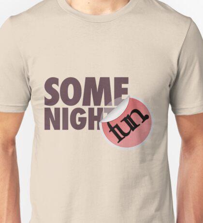 Fun Some Nights Unisex T-Shirt