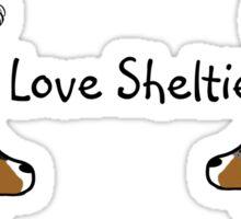 I Love Shelties! Sticker