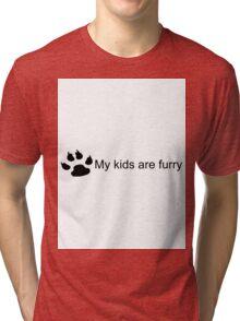 My Kids Are Furry (Dog Paw) Tri-blend T-Shirt