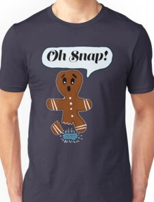 Oh Snap Ginger Bread Man  Unisex T-Shirt
