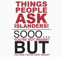 THINGS PEOPLE ASK ISLANDERS TOO! by ILC Tees