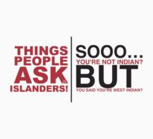 THINGS PEOPLE ASK ISLANDERS/ WOMEN by ILC Tees