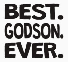 Best. Godson. Ever. Kids Tee