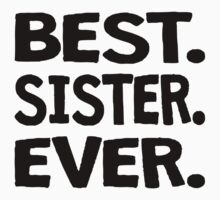 Best. Sister. Ever. Kids Tee