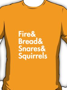 Fire& bread& snares &squirrels....(WHITE) T-Shirt