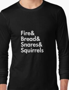 Fire& bread& snares &squirrels....(WHITE) Long Sleeve T-Shirt