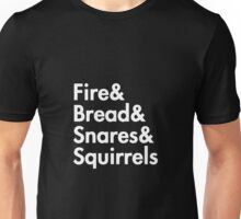 Fire& bread& snares &squirrels....(WHITE) Unisex T-Shirt