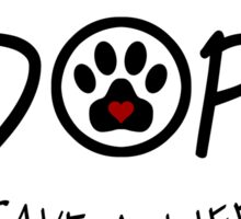 ADOPT - Save a Life! Sticker