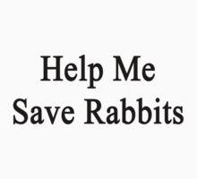 Help Me Save Rabbits Kids Clothes