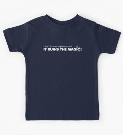 I Dont Have to Explain Myself... White Text Kids Tee