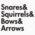 Snares&amp; squirrels&amp; bows&amp; arrows....(BLACK FONT SHIRT) by burntbreadshirt