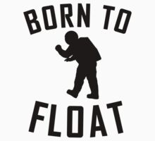 Born To Float Baby Tee