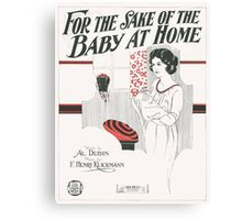 FOR THE SAKE OF THE BABY AT HOME (vintage illustration) Canvas Print