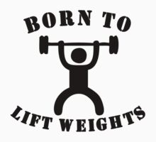 Born To Lift Weights Baby Tee