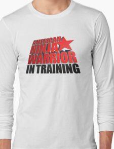 AMERICAN NINJA WARRIOR IN TRAINING Long Sleeve T-Shirt