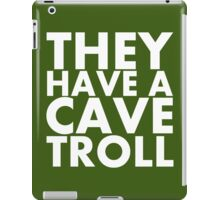 """""""They have a cave troll"""" - White Text iPad Case/Skin"""