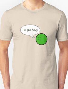 Ha Pea Days T-Shirt
