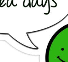 Ha Pea Days Sticker