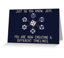 Community: Different Timelines Greeting Card