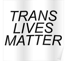 """""""Trans Lives Matter"""" support products Poster"""