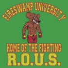 Fireswamp University Home of the fighting r.o.u.s.  by Tardis53