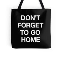 Ostgut Ton, Don't Forget To Go Home! Tote Bag