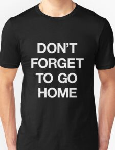 Ostgut Ton, Don't Forget To Go Home! T-Shirt
