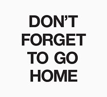 Ostgut Ton, Don't Forget To Go Home! (Black) Unisex T-Shirt