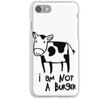 I Am Not A Burger - Vegetarianism Art iPhone Case/Skin