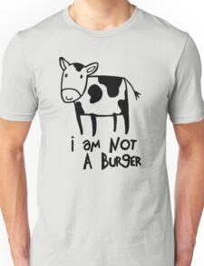 I Am Not A Burger - Vegetarianism Art Unisex T-Shirt