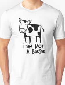 I Am Not A Burger - Vegetarianism Art T-Shirt