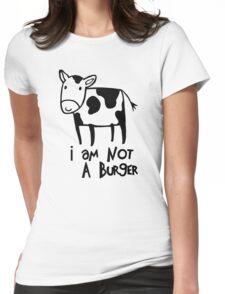 I Am Not A Burger - Vegetarianism Art Womens Fitted T-Shirt