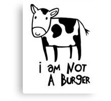 I Am Not A Burger - Vegetarianism Art Canvas Print