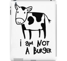I Am Not A Burger - Vegetarianism Art iPad Case/Skin