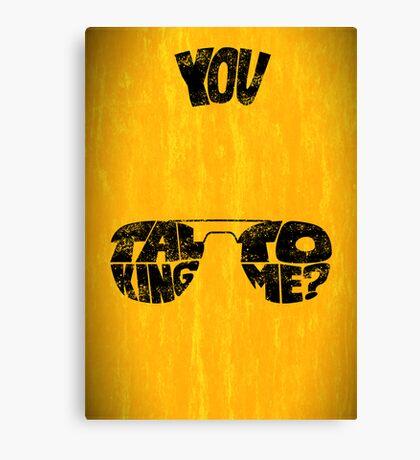 You talking to me? - Art print Canvas Print