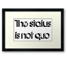 The Status Quo Framed Print