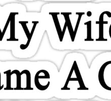 After All That Pain My Wife Became A Great HVAC & R Tech Sticker
