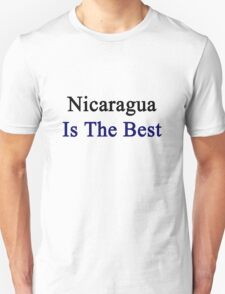 Nicaragua Is The Best T-Shirt