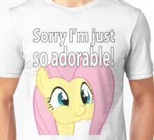 Sorry I'm so adorable Unisex T-Shirt