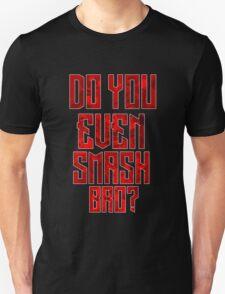 Do You Even Smash Bro T-Shirt