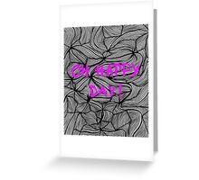 Oh happy day! on swirls pink - OneMandalaAday Greeting Card