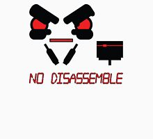 No Disassemble Unisex T-Shirt