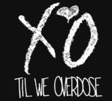XO til we overdose by STricker