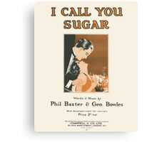 I CALL YOU SUGAR (vintage illustration) Canvas Print