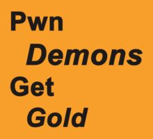 Pwn Demons Get Gold by CampCreations