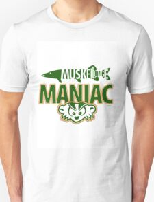 Muskellunge Maniac Too Unisex T-Shirt