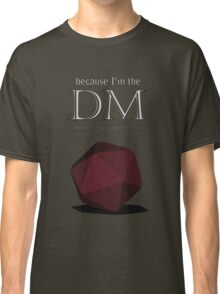 Because I'm the DM Classic T-Shirt