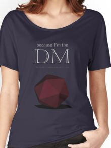 Because I'm the DM Women's Relaxed Fit T-Shirt