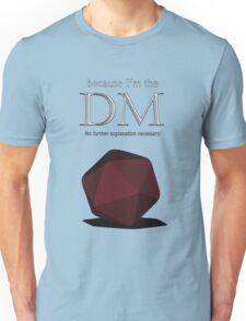 Because I'm the DM Unisex T-Shirt